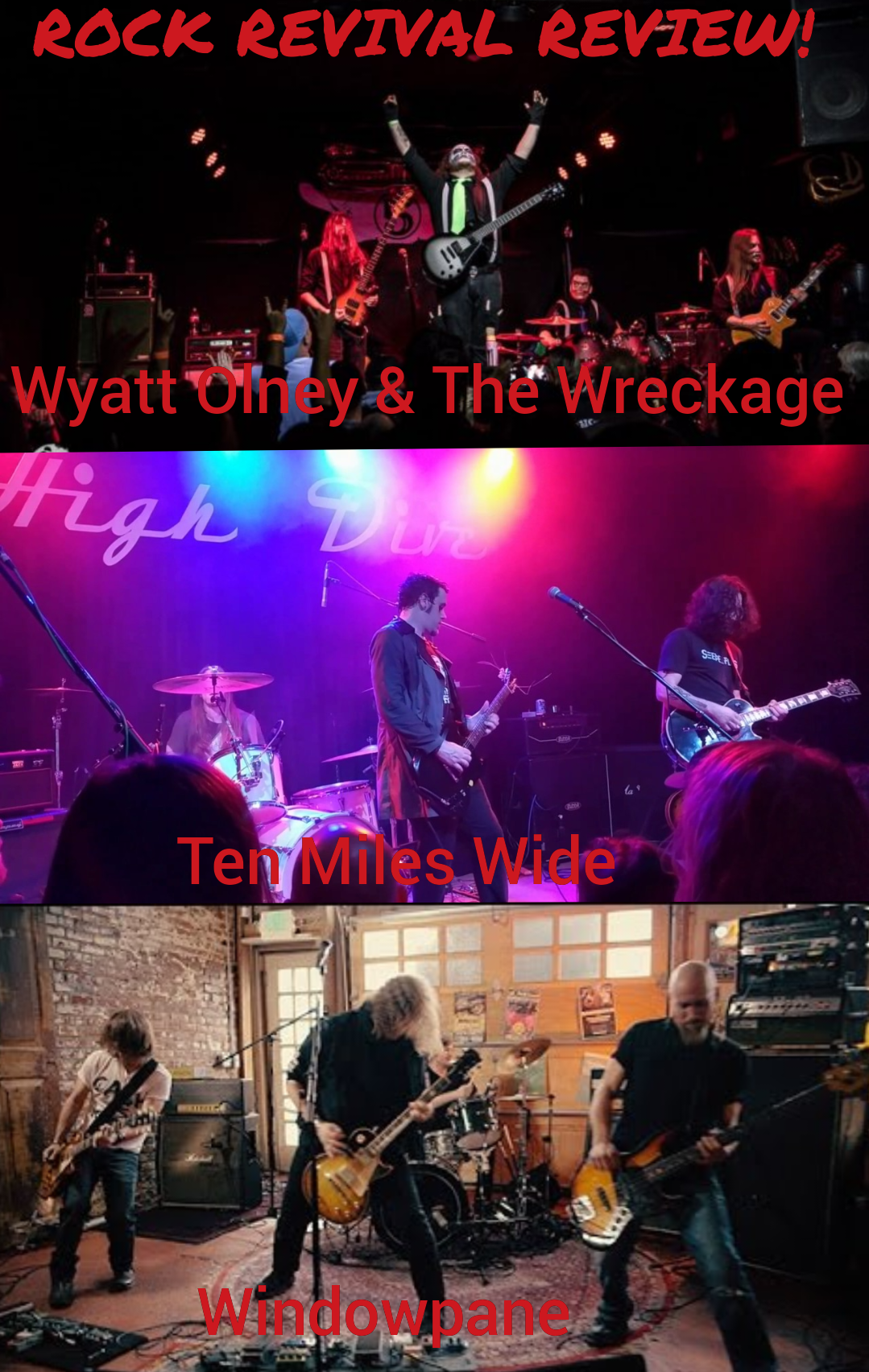 Rock Revival Review: Wyatt Olney & The Wreckage, Ten Miles Wide, & Windowpane